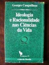Ideologia e Racionalidade  nas Ciênc. da Vida -G. Canguilhem