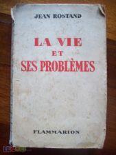 La vie et ses problèmes - Jean Rostand