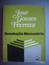 Revolução Necessária (1ªedição) - José Gomes Ferreira
