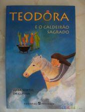 Teodora E O Caldeirão Sagrado Luísa Fortes Da Cunha