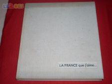 La France que j'aime... - Kléber Haedens (1964)