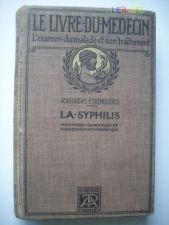 La Syphilis (1913) - J. Castaigne , F. Trémolières