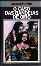 O Caso das Bandejas de Oiro - Jacques Futrelle (1986)