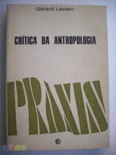 Crítica da Antropologia - Gérard Leclerc