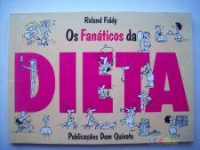 Os Fanáticos da Dieta - Roland Fiddy