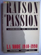 Raison et Passion , la mode 1940-1990