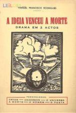 Manuel Francisco Rodrigues - A Ideia Venceu a Morte 1ªed1958