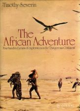 The African Adventure: 400 Years... - Timothy Severin (1973)