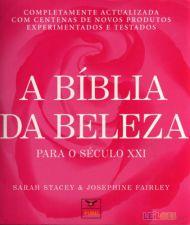 A Bíblia da Beleza para o Séc. XXI - Sarah Stacey (2005)