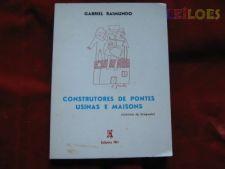 CONSTRUTORES DE PONTES USINAS E MAISONS-GABRIEL RAIMUNDO