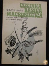 GILBERTO PEREIRA - COZINHA BÁSICA MACROBIÓTICA - 1ª Ed. 1978