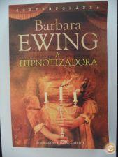 A Hipnotizadora - Barbara Ewing