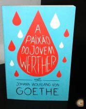 A Paixão do Jovem Werther de Johann Wolfgang Goethe