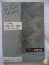 Teorias Contemporâneas da Educação - Yves Bertrand