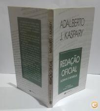 Redação oficial : Normas e Modelos / Adalberto J. Kaspary