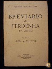BREVIÁRIO DE FERDENHA - 12ª, SEM E MUITO - FERNANDO A. CANHA