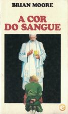 A Cor do Sangue | de Brian Moore
