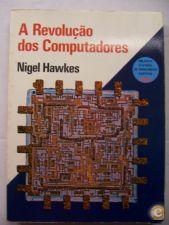 A REVOLUÇÃO DOS COMPUTADORES - NIGEL HAWKES - 1973