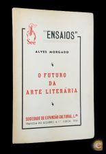 Alves MORGADO O Futuro da Arte Literária 1959 Dedicatória