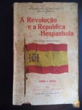A Revolução e a Republica Hespanhola - Victor Ribeiro