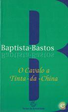 O Cavalo a Tinta-da-China | de Baptista-Bastos