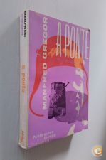 A Ponte : romance / Manfred Gregor