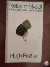 Notes to myself - Hugh Prather
