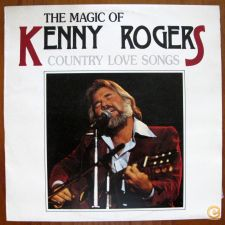 KENNY ROGERS - THE MAGIC OF. COUNTRY LOVE SONGS. LP.