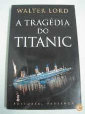 A TRAGEDIA DO TITANIC - WALTER LORD 1998