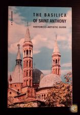 The Basilica of Saint Anthony - Historico-Artistic Guide