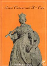 Maria Theresia and Her Time