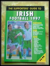 The Supporters' Guide - Irish Football 1997 Soccer Book