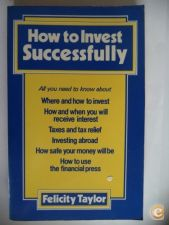 How to Invest Successfully - Felicity Taylor