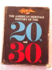 The American Heritage History of the 20´s & 30´s