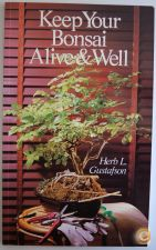 Keep your BONSAI Alive & Well Herb L. GUSTAFSON 1995