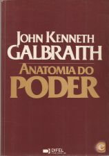 Anatomia do Poder - John Kenneth Galbraith (1989)