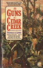 The Guns of Cedar Creek - Thomas A. Lewis (1990)