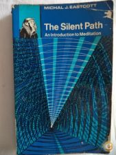 The Silent Path (an introduction to Meditation)