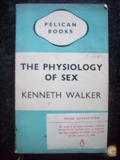 The Physiology of Sex - Kenneth Walker