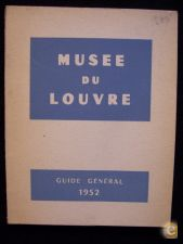 MUSEE DU LOUVRE - GUIDE GENERAL - 1952