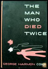 The Man Who Died Twice - George Harmon Coxe (1951)