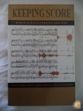 Keeping Score Music, Disciplinarity, Culture