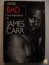 BAD - THE AUTOBIOGRAPHY OF JAMES CARR