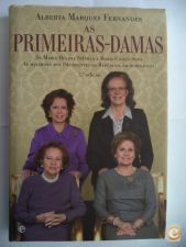 As Primeiras-Damas - Alberta Marques Fernandes