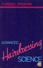 Advanced Hairdressing Science   de Florence Openshaw