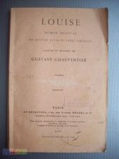Louise, roman musical (1ª ed. 1900) Gustave Charpentier