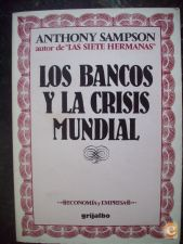 Los Bancos y la Crisis Mundial - Anthony Sampson
