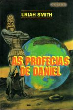 As Profecias de Daniel - Uriah Smith (1994)