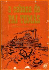 A Cabana do Pai Tomás - Harriet Stowe -Col. Fruto Real 1971