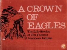 A Crown of Eagles: The Life-Stories of Ten Famous American I